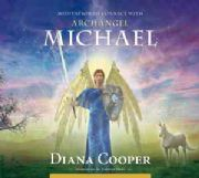 Meditation to Connect with Archangel Michael - Diana Cooper